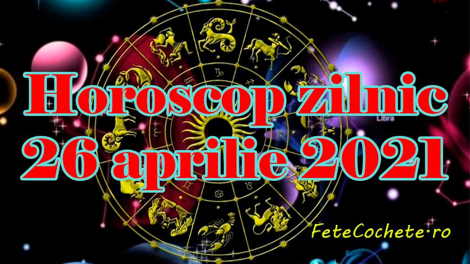 Horoscop 26 aprilie 2021. Scorpionii ți Săgetătorii trebuie să fie atenți la bani, iar Vărsătorii vor avea o zi plină de emoții
