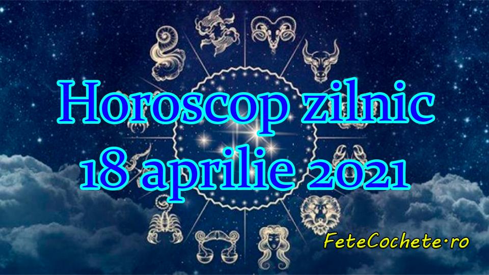 Horoscop 18 aprilie 2021. Berbecii vor trebui să-și păstreze echilibrul, iar Leii și Peștii vor avea o zi reușită