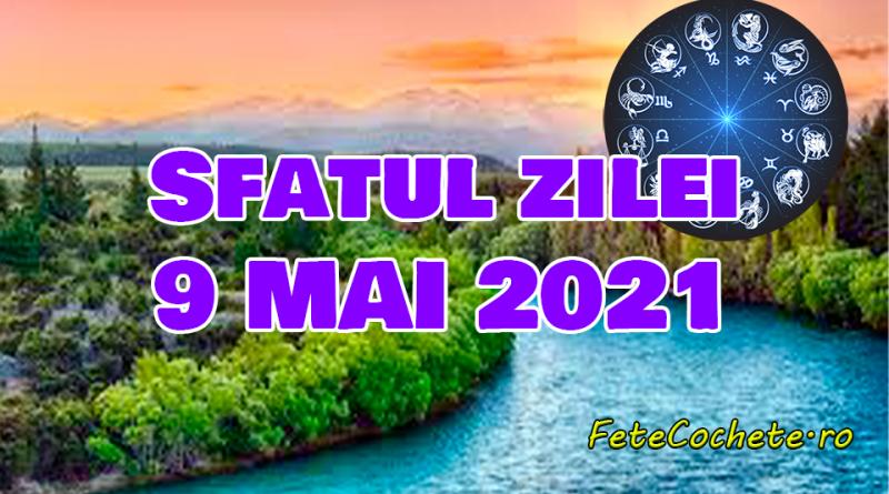 Sfatul zilei 9 mai 2021. Balanțele trebuie să facă alegerea corectă, iar Săgetătorii să se elibereze de gânduri rele