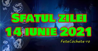 Sfatul zilei 14 iunie 2021. Berbecii au nevoie de o pauză, iar Taurii trebuie să fie mereu pregătiți