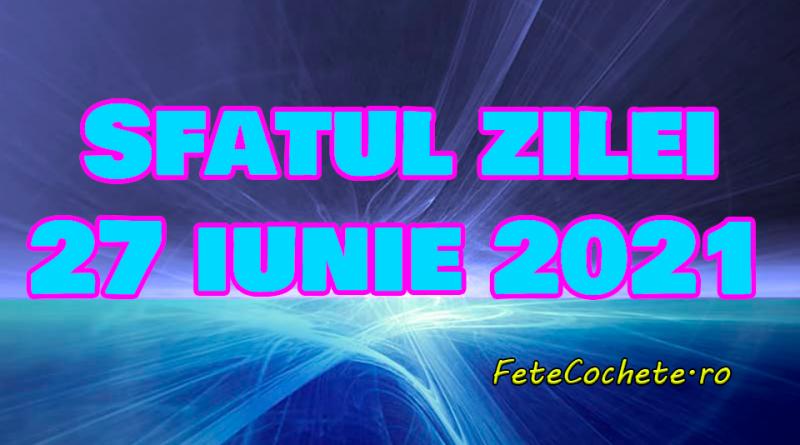Sfatul zilei 27 iunie 2021. Gemenii trebuie să savureze această zi de weekend, iar Racii să fie alături de persoanele dragi