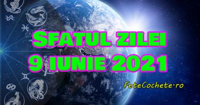 Sfatul zilei 9 iunie 2021. Gemenii trebuie să spună lucrurilor direct cum sunt, iar Racii să fie mai ambițioși