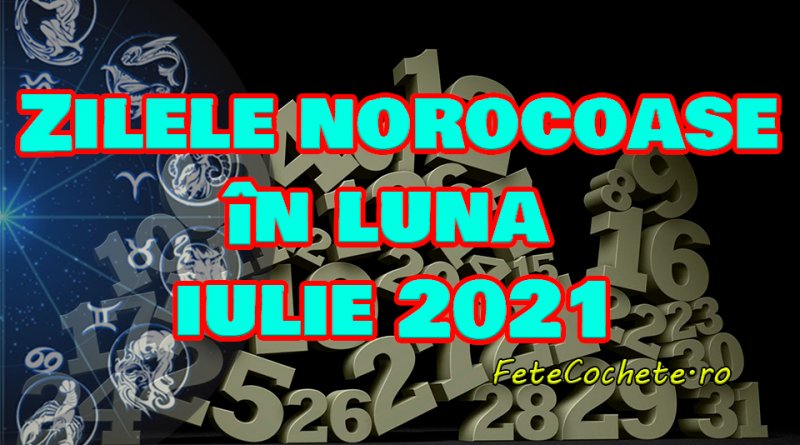 Zilele norocoase în luna iulie 2021, conform semnului zodiacal. Află în ce zile îți va bate norocul la ușă