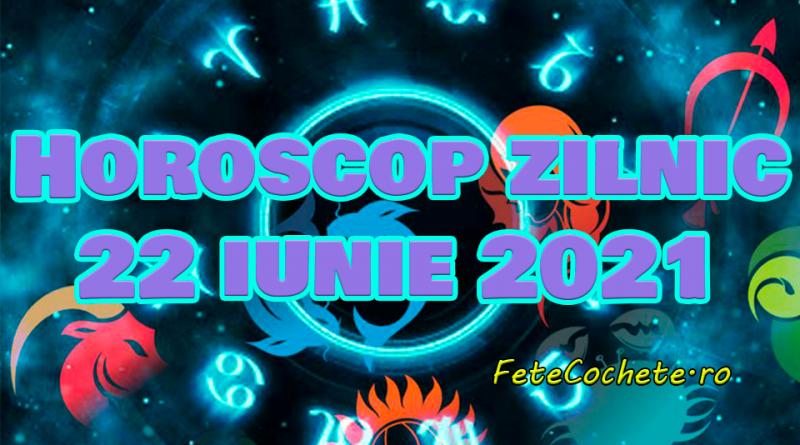 Horoscop 22 iunie 2021. Peștii vor avea o zi deosebită, iar Berbecii vor primi vești