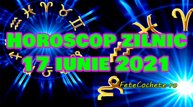 Horoscop 17 iunie 2021. Peștii vor avea o zi plină de romantism, iar Berbecii vor trebui să depună efort