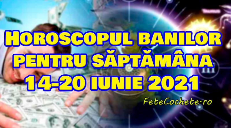 Horoscopul banilor pentru săptămâna 14-20 iunie 2021. Racii și Leii sunt printre norocoși, dar nu trebuie să piardă șansa