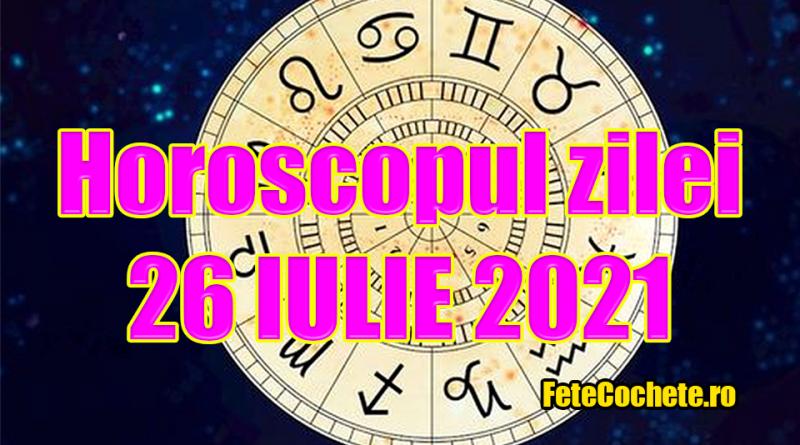 Horoscop 26 iulie 2021. Leii vor primi o veste proastă, iar Fecioarele se vor bucura de liniștea propriei case