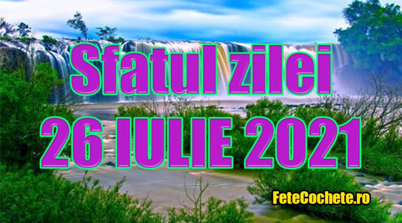 Sfatul zilei 26 iulie 2021. Taurii vor fi stresați la locul de muncă, iar Gemenii vor fi deschiși la schimbări