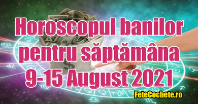 Horoscopul banilor 9-15 August 2021. Balanțele vor reuși să adune mai mulți bani, iar Scorpionii vor face pași grăbiți pe plan financiar