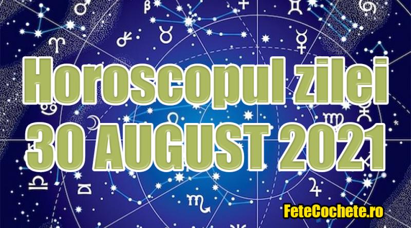 Horoscop 30 August 2021. Leii vor procura ceva ce-și doresc de mult timp, iar Fecioarele vor avea motiv de fericire