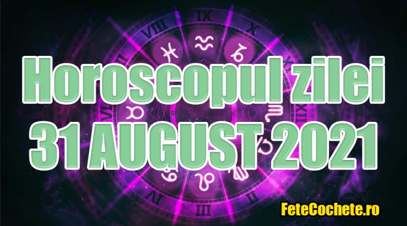 Horoscop 31 August 2021. Balanțele vor avea de rezolvat mai multe lucruri, iar Scorpionii se vor intersecta cu o persoană insuportabilă
