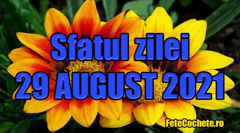 Sfatul zilei 29 August 2021. Capricornii trebuie să evite discuțiile aprinse, iar Vărsătorii să-și țină emoțiile în frâu