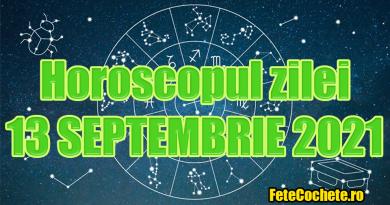 Horoscop 13 Septembrie 2021. Săgetător își vor depăși unele frici, iar Capricornii vor repara unele greșeli din trecut