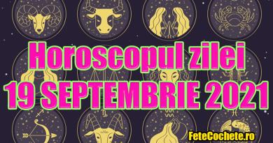 Horoscop 19 Septembrie 2021. Săgetătorii vor avea o zi foarte rapidă, iar Capricornii își vor organiza foarte bine timpul