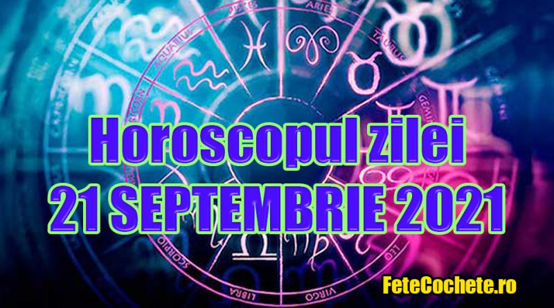 Horoscop 21 Septembrie 2021. Berbecii vor avea nevoie de singurătate, iar Taurii vor fi extrem de prudenți la cei care îi înconjoară