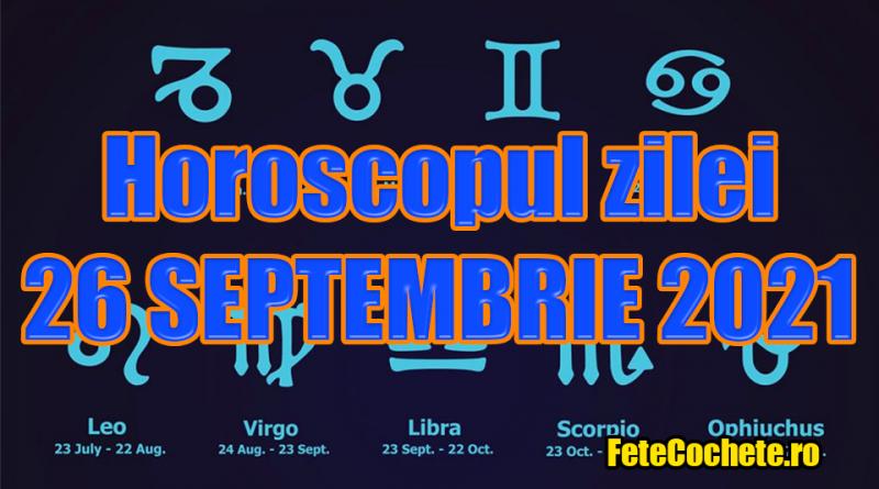 Horoscop 26 Septembrie 2021. Peștii vor face unele acțiuni ciudate, iar Berbecii vor fi lipsiți de orice grijă