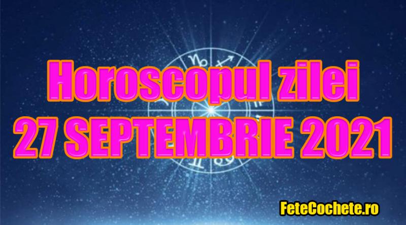 Horoscop 27 Septembrie 2021. Taurii vor pune punct unei relații, iar Gemenii vor învăța unele lecții