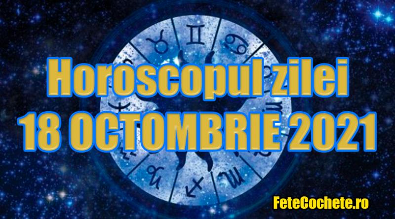 Horoscop 18 Octombrie 2021. Fecioarele sunt norocoase la bani, iar Balanțele vor cuceri cu ușurință unele persoane
