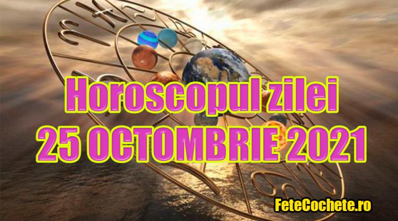 Horoscop 25 Octombrie 2021. Scorpionii vor petrece o zi minunată, iar Săgetătorii vor interacționa cu multe persoane