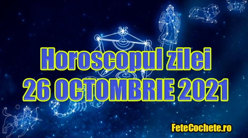 Horoscop 26 Octombrie 2021. Capricornii nu vor accepta refuzurile, iar Vărsătorii vor fi spontani și dornici