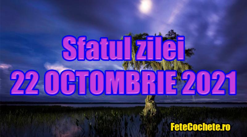 Sfatul zilei 22 Octombrie 2021. Vărsătorii trebuie să analizeze mai bine lucrurile, iar Peștii au nevoie de creativitate și gândire liberă